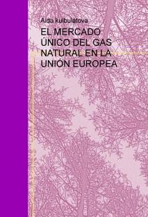 EL MERCADO ÚNICO DEL GAS NATURAL EN LA UNIÓN EUROPEA
