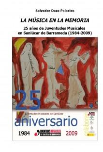 La música en la memoria: 25 años de Juventudes Musicales en Sanlúcar de Barrameda (1984-2009)