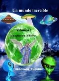 Un mundo increíble - Volumen 1- Imaginación sin límites