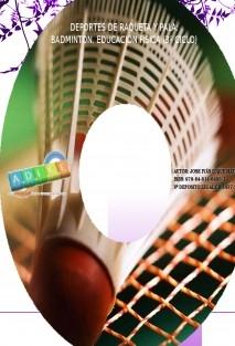 Deportes de raqueta y pala: Badminton. Educación Física (3º Ciclo)