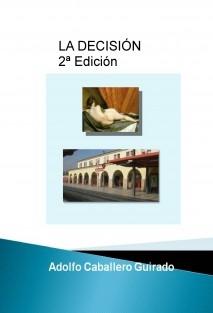 LA DECISIÓN 2ª Edición
