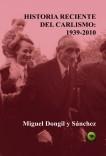 Historia Reciente del Carlismo: 1939-2010