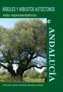 ÁRBOLES Y ARBUSTOS AUTÓCTONOS MÁS REPRESENTATIVOS DE ANDALUCÍA