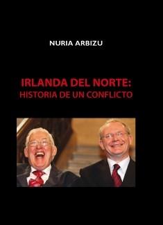 Irlanda del Norte: historia de un conflicto