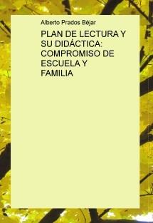 PLAN DE LECTURA Y SU DIDÁCTICA: COMPROMISO DE ESCUELA Y FAMILIA