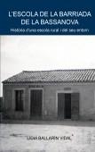 L'escola de la barriada de la Bassanova. Història d'una escola rural i del seu entorn.