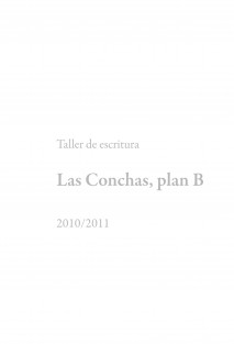 Taller de escritura Las Conchas, Plan B
