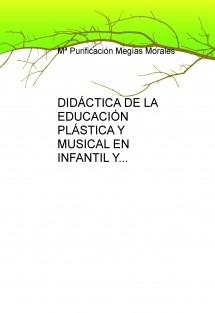 DIDÁCTICA DE LA EDUCACIÓN PLÁSTICA Y MUSICAL EN INFANTIL Y PRIMARIA