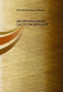 INCORPORACIÓN DE LAS TIC EN LAS AULAS