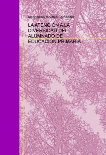LA ATENCIÓN A LA DIVERSIDAD DEL ALUMNADO DE EDUCACIÓN PRIMARIA
