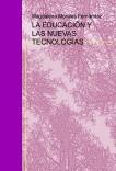 LA EDUCACIÓN Y LAS NUEVAS TECNOLOGÍAS