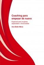 Libro Coaching para empezar de nuevo. Especial para mujeres separadas y divorciadas, autor Ana Belén Mena Ruiz