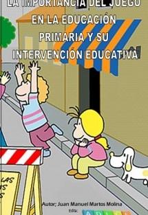 La importancia del juego en la educación primaria y su intervención educativa
