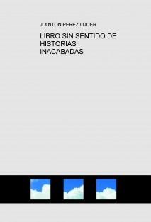 LIBRO SIN SENTIDO DE HISTORIAS INACABADAS