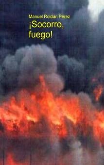 ¡Socorro, fuego!