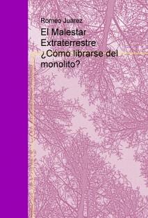 El Malestar Extraterrestre ¿Cómo librarse del monolito?