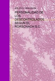 PERSONALIDAD DE LOS DESCONTROLADOS SEGÚN EL RORSCHACH S.C.