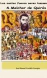 Los santos fueron seres humanos (S.Melchor de Quirós)