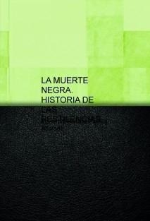 LA MUERTE NEGRA. HISTORIA DE LAS PESTILENCIAS