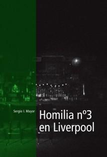 Homilía nº 3 en Liverpool