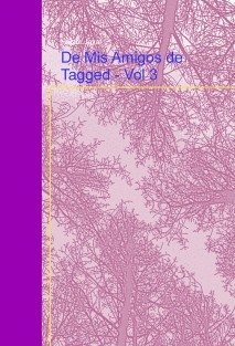 De Mis Amigos de Tagged - Vol 3