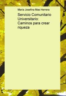 Servicio Comunitario Universitario: Caminos para crear riqueza