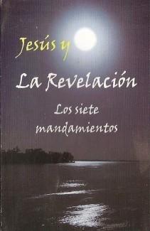 Jesús y la revelación: Los siete mandamientos