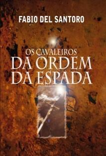 OS CAVALEIROS DA ORDEM DA ESPADA E OS SETE ANJOS DOURADOS