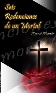 Seis Redenciones de un Mortal