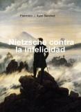 Nietzsche contra la infelicidad (primera parte)