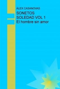 SONETOS SOLEDAD VOL 1 El hombre sin amor
