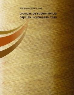cronicas de supervivencia capitulo 3-promesas rotas