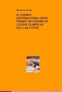 XI TORNEO INTERNACIONAL GRAN PREMIO DE ESPAÑA DE LUCHAS OLIMPICAS 2011 LAS FOTOS