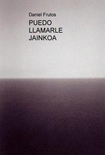 PUEDO LLAMARLE JAINKOA
