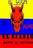 El Golpe En Colombia El Diablo Monto El Infierno