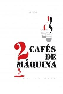 dos cafés de máquina (una novelita gris)