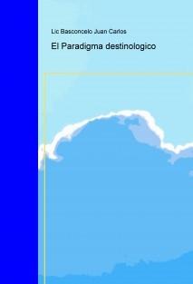 El Paradigma destinologico