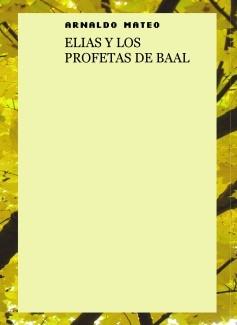 ELIAS Y LOS PROFETAS DE BAAL