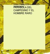 PARÁBOLA DEL CAMPESINO Y EL HOMBRE RARO