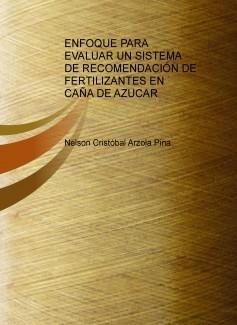 ENFOQUE PARA EVALUAR UN SISTEMA DE RECOMENDACIÓN DE FERTILIZANTES EN CAÑA DE AZUCAR