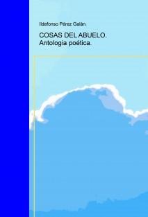 COSAS DEL ABUELO. Antologia poética.