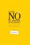 """LO QUE NO SE APRENDE EN SALAMANCA (De la """"puerta fría"""" a directivo de multinacional)"""