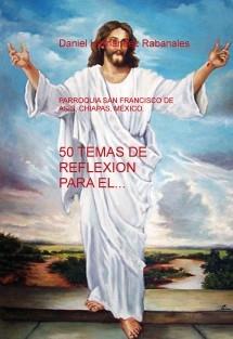 50 TEMAS DE REFLEXION PARA EL PREDICADOR CATOLICO