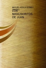 LOS MANUSCRITOS DE JUAN