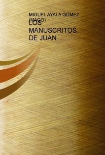 LOS MANUSCRITOS DE JUAN