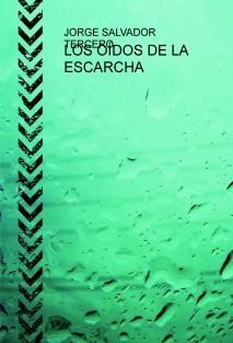 LOS OÍDOS DE LA ESCARCHA