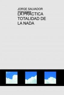 LA PRÁCTICA TOTALIDAD DE LA NADA