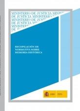 Libro RECOPILACIÓN DE NORMATIVA SOBRE MEMORIA HISTÓRICA, autor Ministerio de Justicia