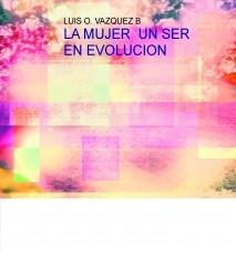 LA MUJER  UN SER EN EVOLUCION