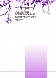 LA LECCION ECONOMICA MAS IMPORTANTE QUE EXISTE